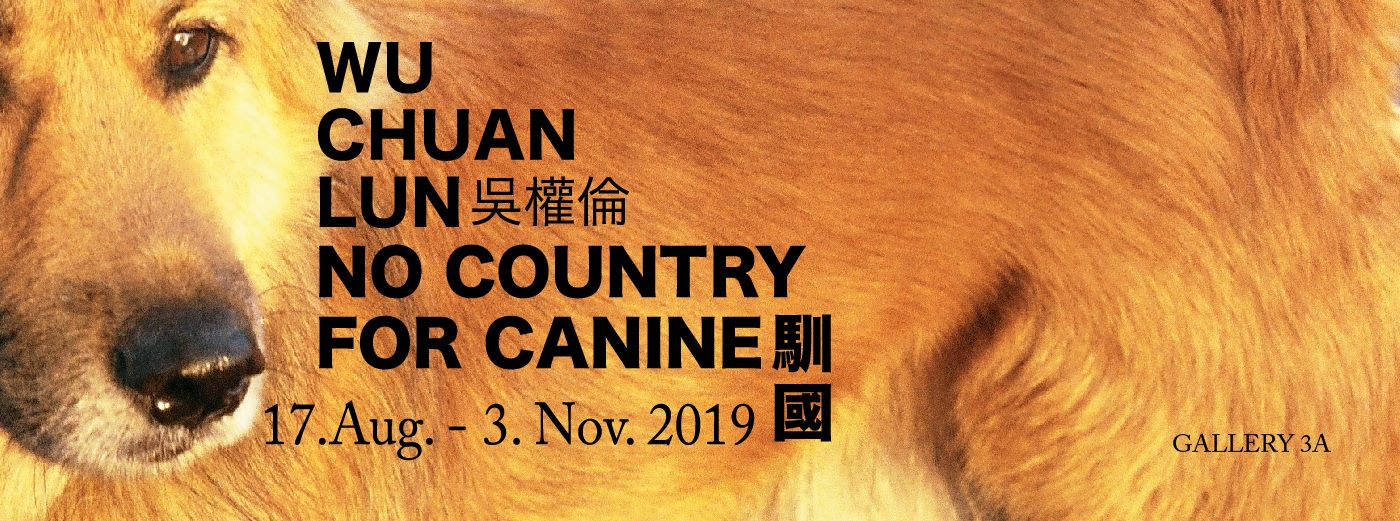 Wu Chuan-Lun—No Country for Canine Information, open with new window