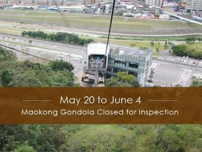 Maokong Gondola Closed for Inspection/Repair: May 20 to June 4