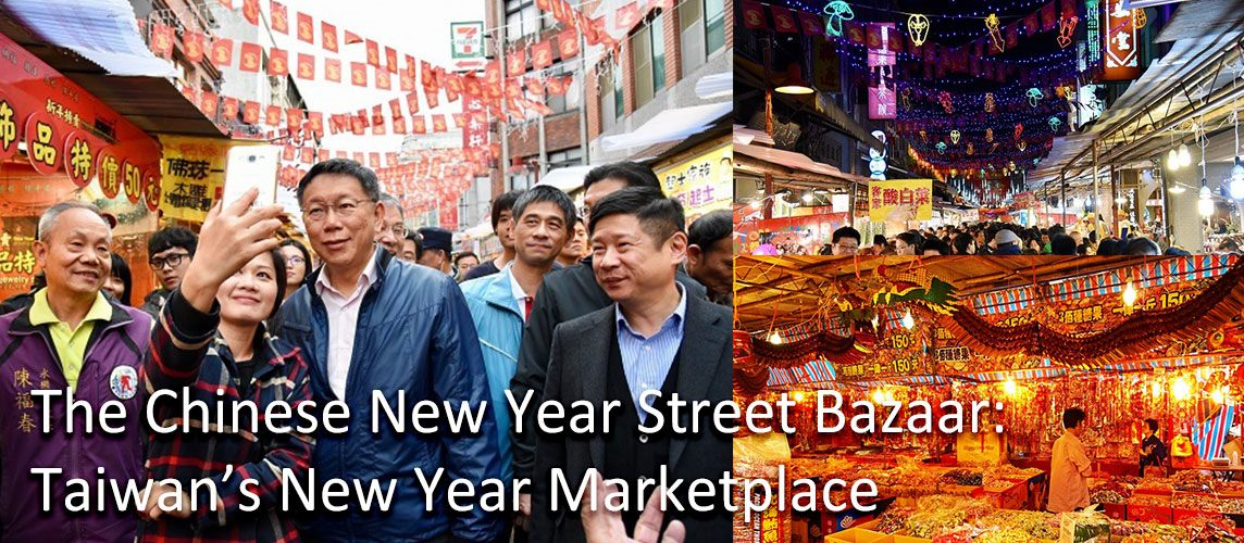 The Chinese New Year Street Bazaar: Taiwan's New Year Marketplace