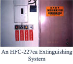 An HFC-227ea Extinguishing System