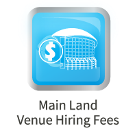 Main Land Venues Hiring Fees